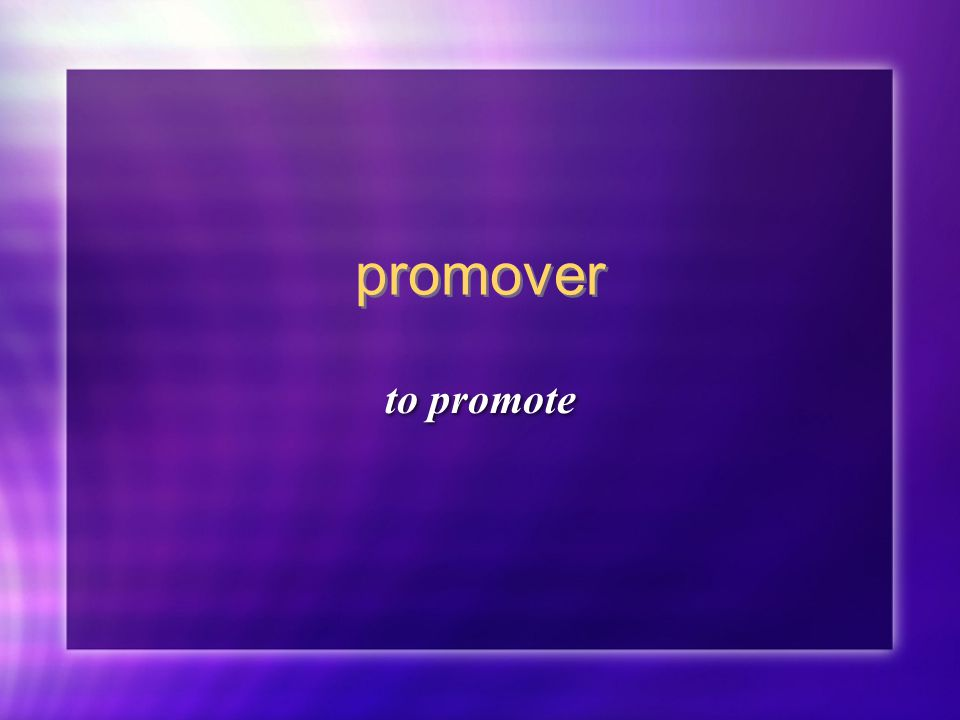 promover to promote
