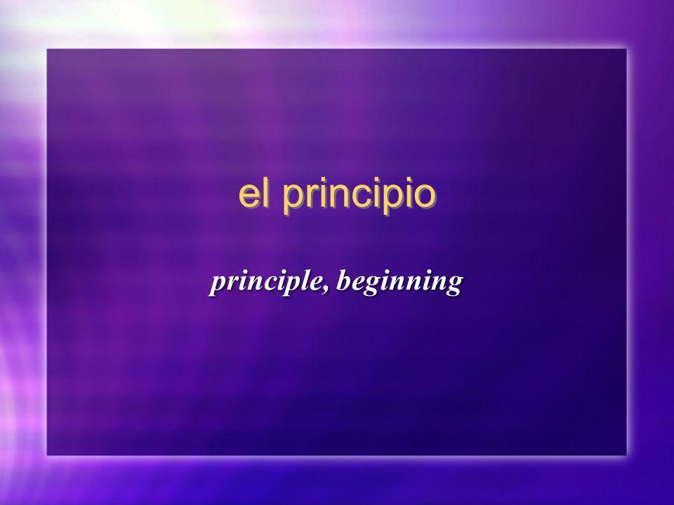 el principio principle, beginning
