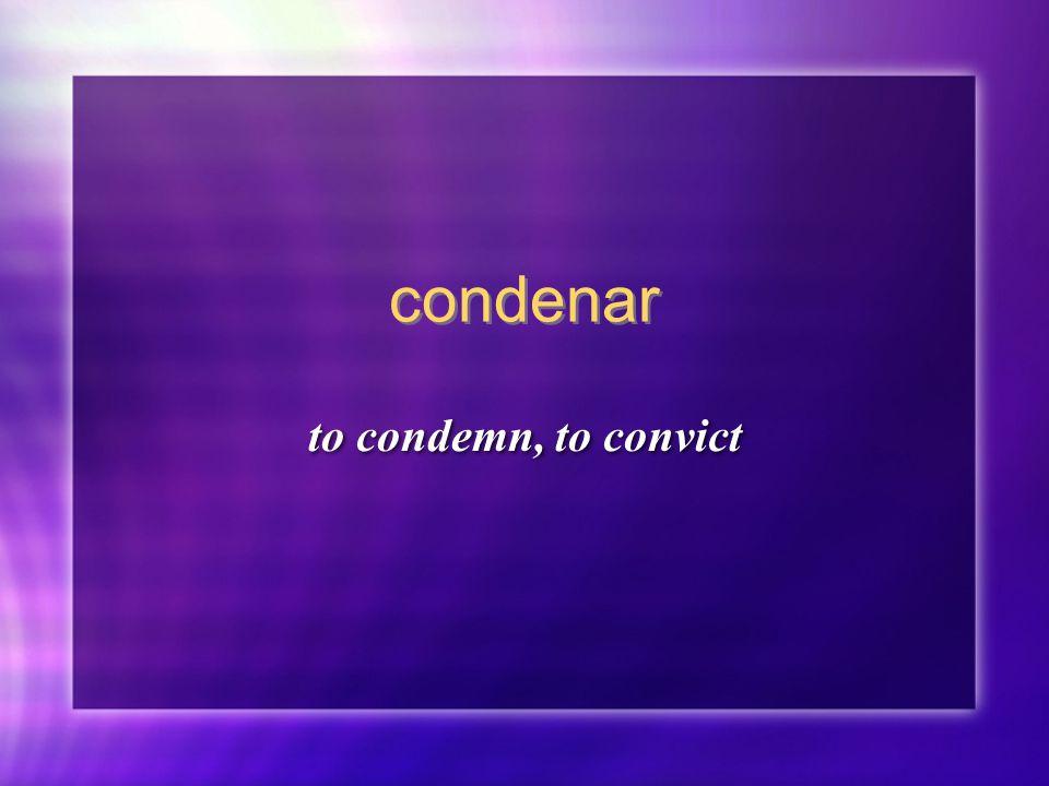 condenar to condemn, to convict