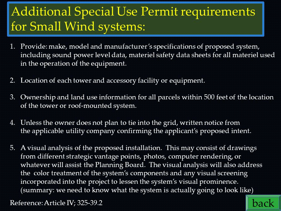 Additional Special Use Permit requirements for Small Wind systems: 1.Provide: make, model and manufacturer's specifications of proposed system, including sound power level data, materiel safety data sheets for all materiel used in the operation of the equipment.
