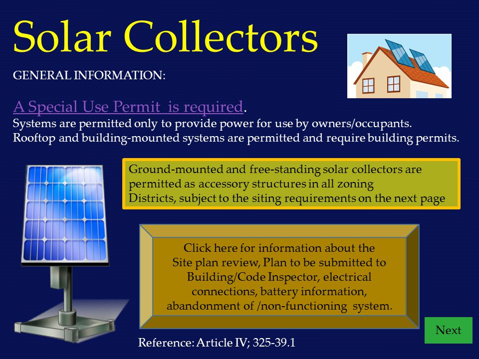 Solar Collectors GENERAL INFORMATION: A Special Use Permit is requiredA Special Use Permit is required. Systems are permitted only to provide power fo