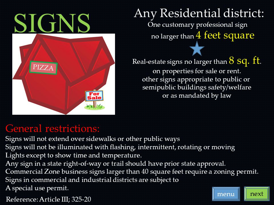 SIGNS menu next Any Residential district: One customary professional sign no larger than 4 feet square Real-estate signs no larger than 8 sq. ft. on p