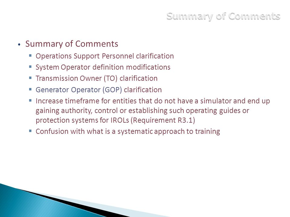 Summary of Comments  Operations Support Personnel clarification  System Operator definition modifications  Transmission Owner (TO) clarification 