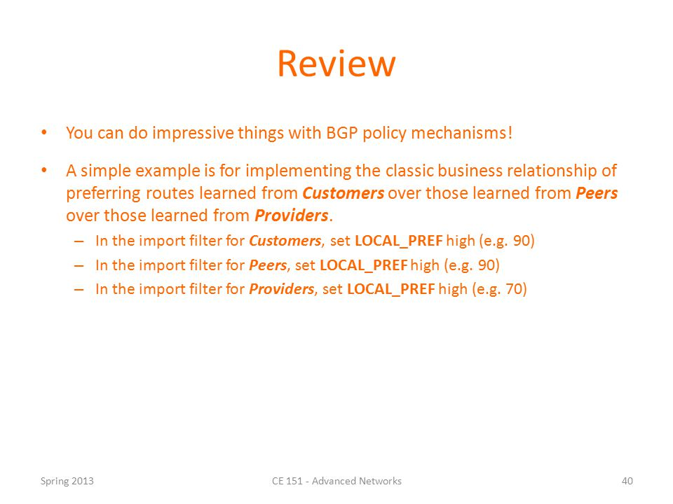 Review You can do impressive things with BGP policy mechanisms.