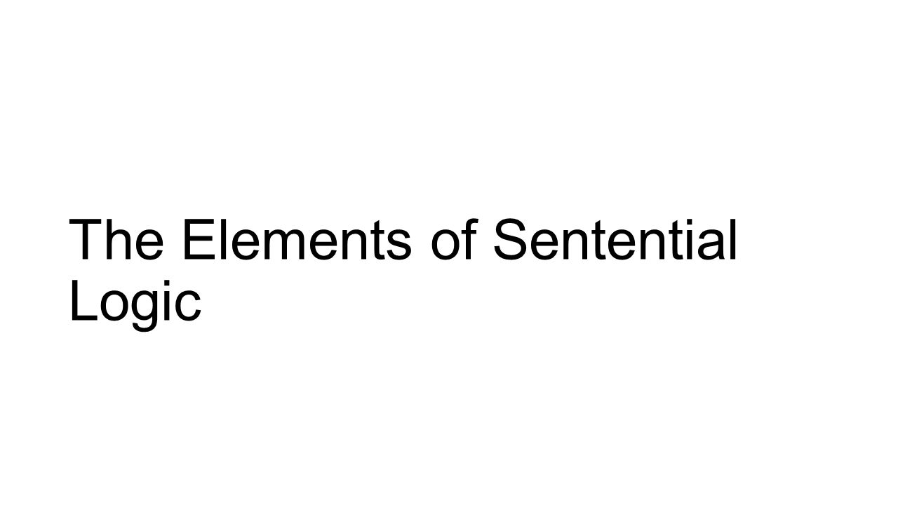 The Elements of Sentential Logic
