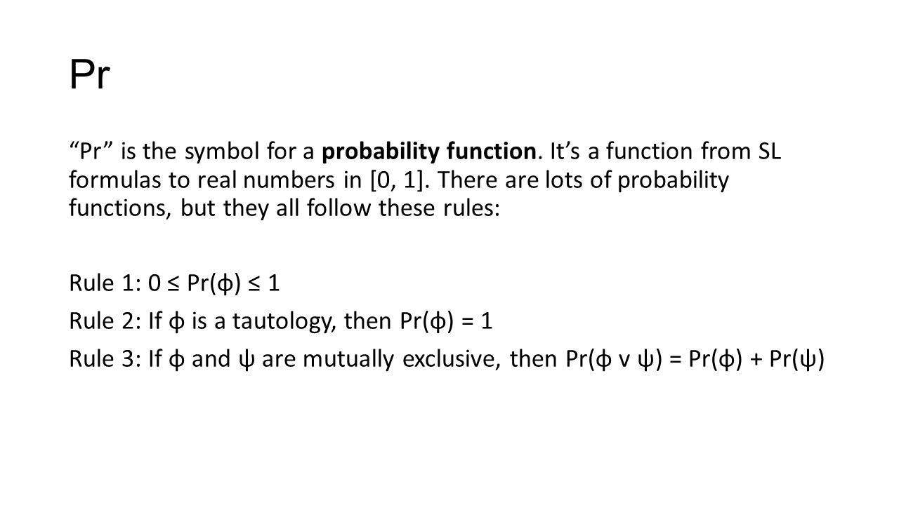 Pr Pr is the symbol for a probability function.
