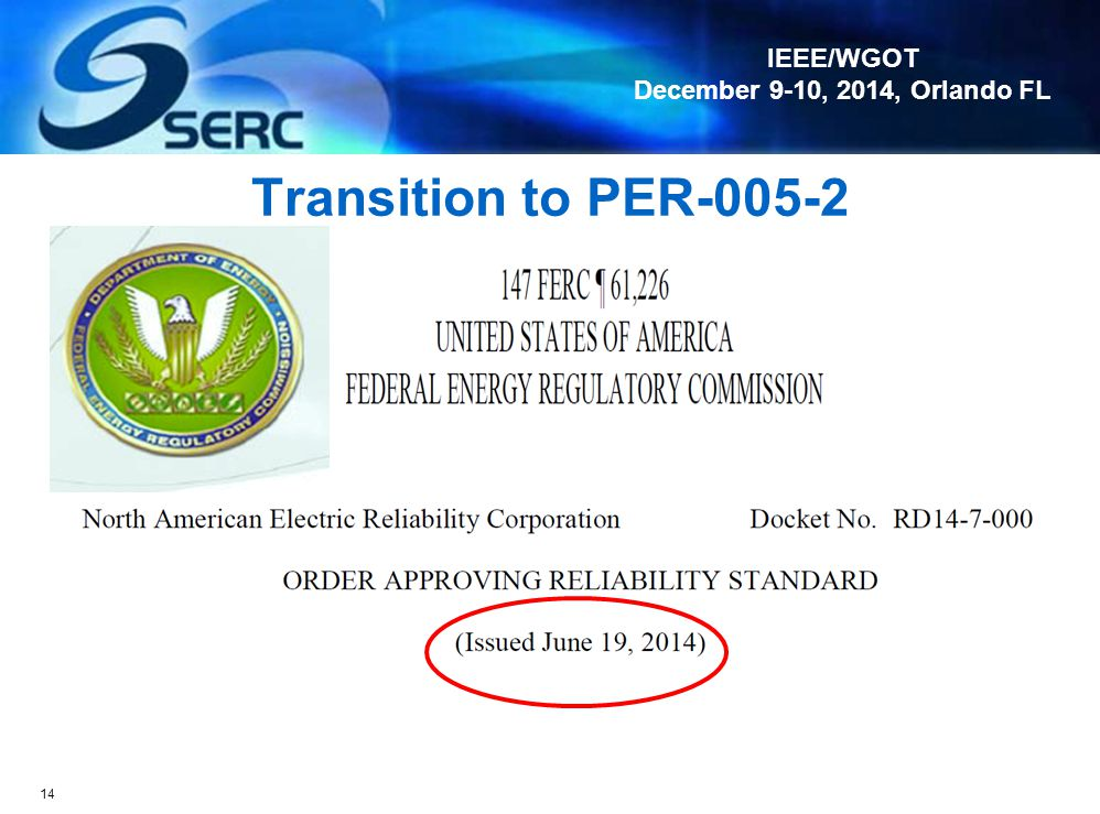 IEEE/WGOT December 9-10, 2014, Orlando FL 13 NOP Search Results for PER June 2008-November 2014 PER-005-1 (System Personnel Training) 2 violations: R1
