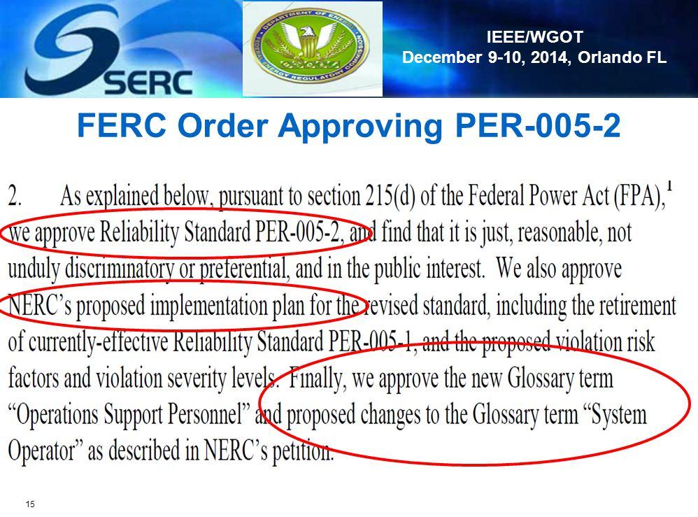 IEEE/WGOT December 9-10, 2014, Orlando FL Transition to PER-005-2 14