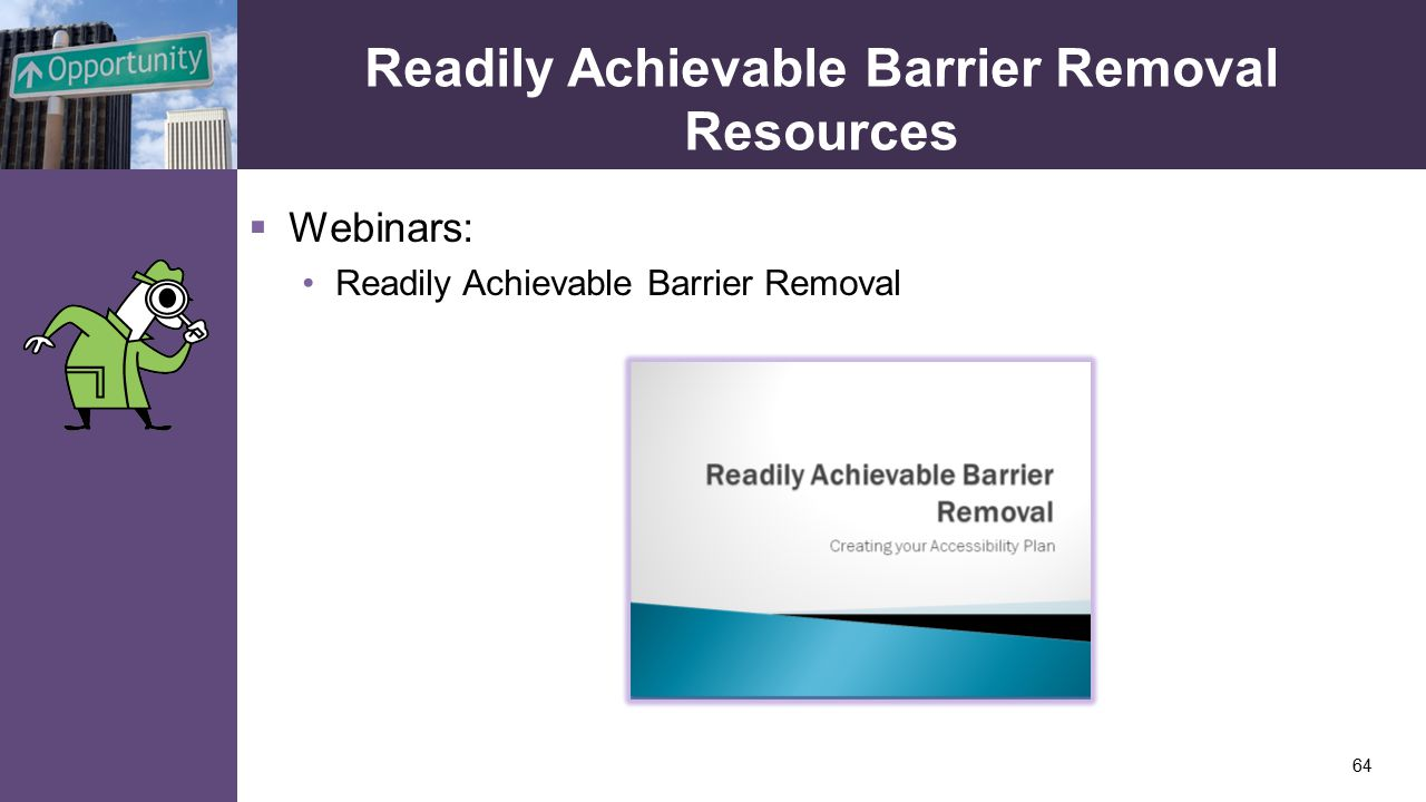 Readily Achievable Barrier Removal Resources  Webinars: Readily Achievable Barrier Removal 64