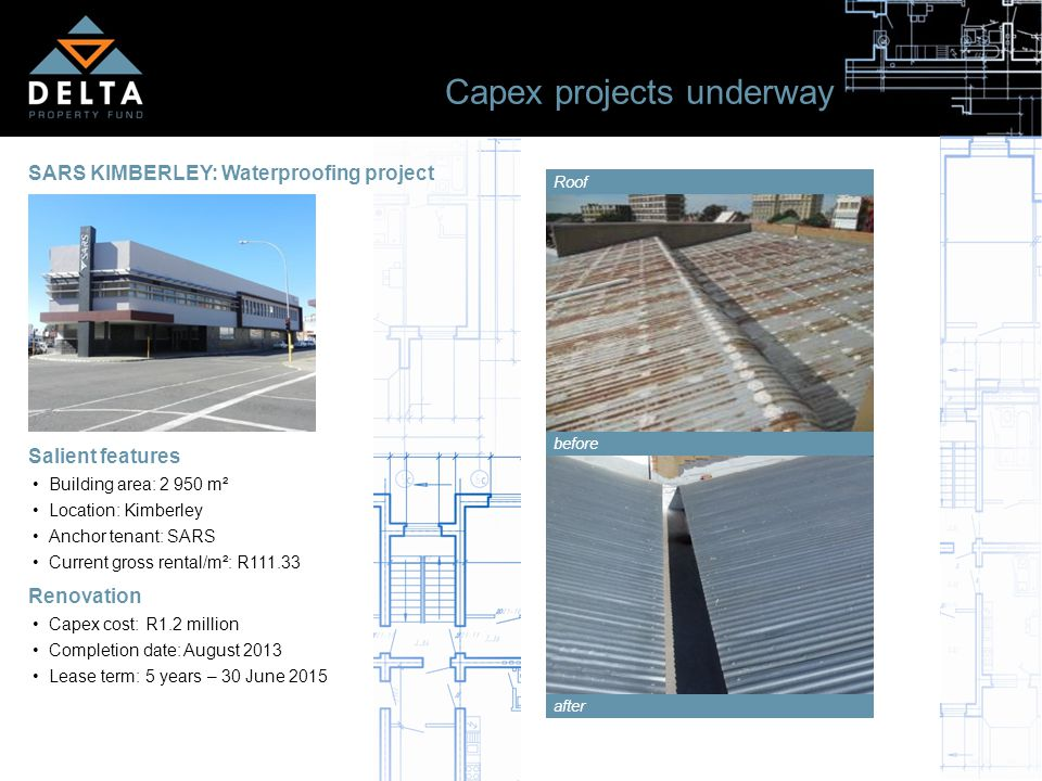 31 Capex projects underway SARS KIMBERLEY: Waterproofing project Salient features Building area: 2 950 m² Location: Kimberley Anchor tenant: SARS Curr