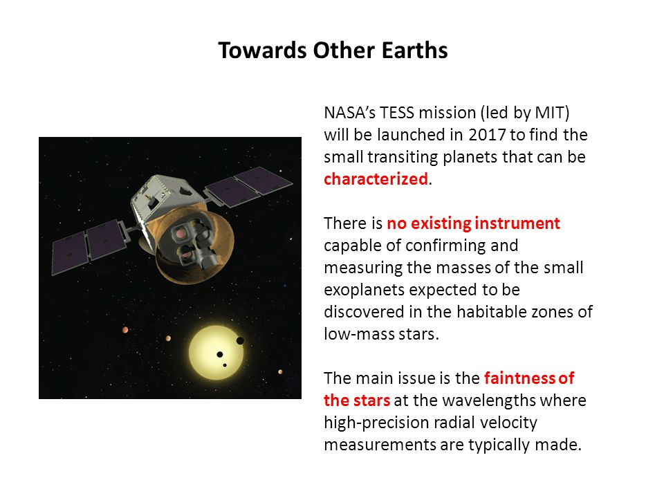 NASA's TESS mission (led by MIT) will be launched in 2017 to find the small transiting planets that can be characterized. There is no existing instrum
