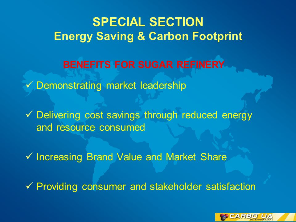 SPECIAL SECTION Energy Saving & Carbon Footprint Reduce your organization's greenhouse gas emissions and help mitigate global warming or destructive climate change Implement systems ahead of emerging regulations for your organization and maximize production rate Benefits of using High Performance Adsorbents