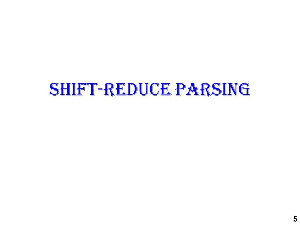 Shift-reduce parsing 5
