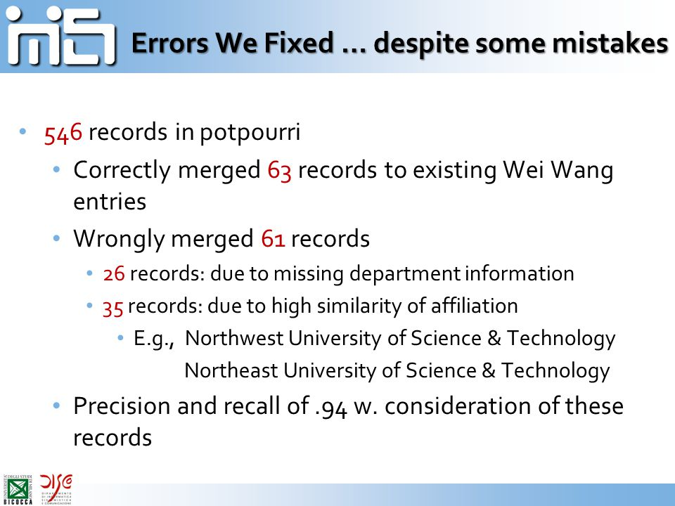 Errors We Fixed … despite some mistakes 546 records in potpourri Correctly merged 63 records to existing Wei Wang entries Wrongly merged 61 records 26