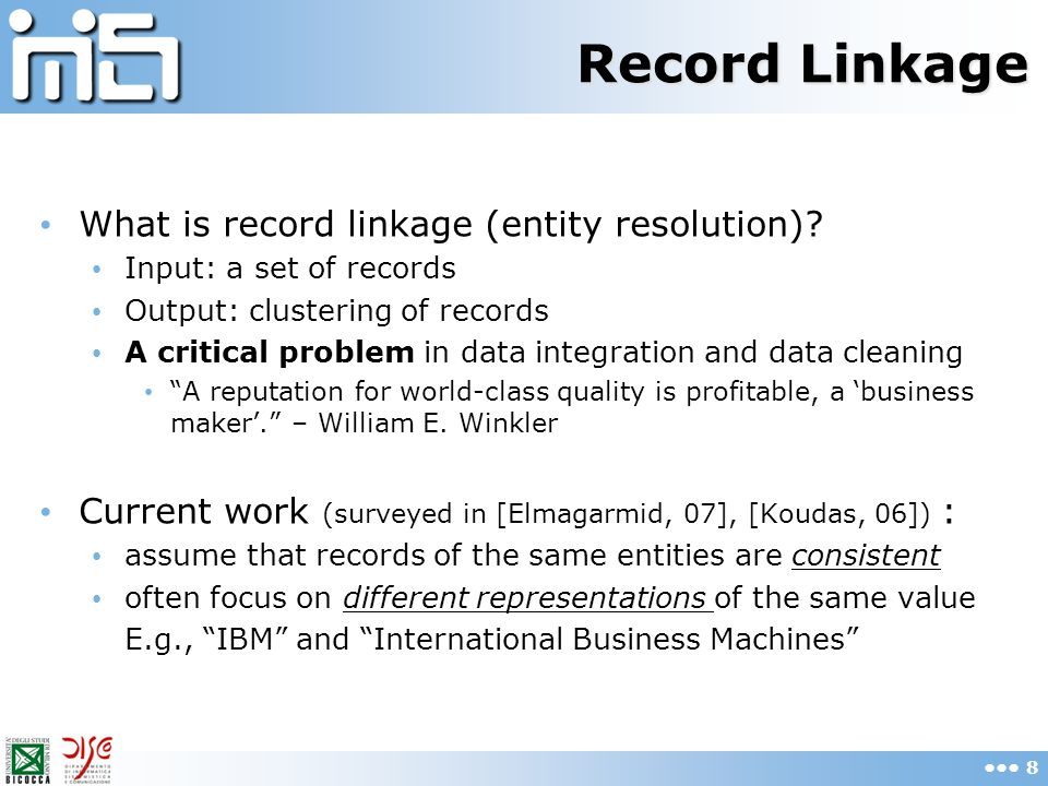 Conclusions In some applications record linkage needs to be tolerant with value diversity When linking temporal records, time decay allows tolerance on evolving values When linking group members, two-stage linkage allows leveraging strong evidence and allows tolerance on different local values 69
