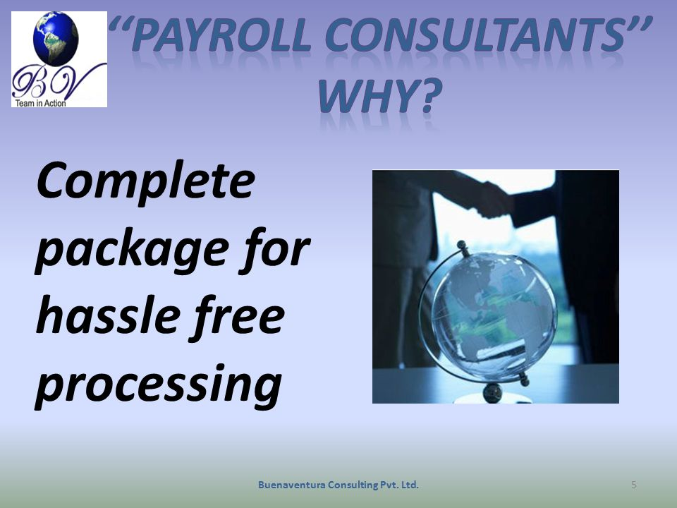 Complete package for hassle free processing 5Buenaventura Consulting Pvt. Ltd.