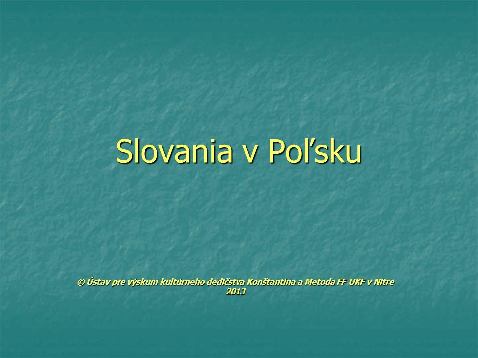 Slovania v Poľsku © Ústav pre výskum kultúrneho dedičstva Konštantína a Metoda FF UKF v Nitre 2013