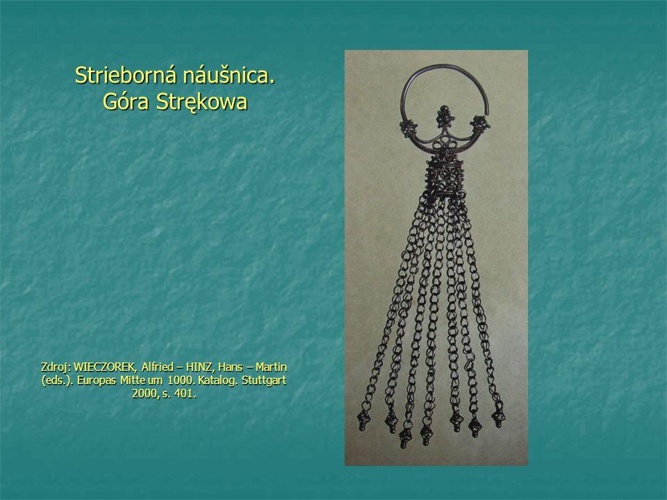Strieborná náušnica. Góra Strękowa Zdroj: WIECZOREK, Alfried – HINZ, Hans – Martin (eds.).