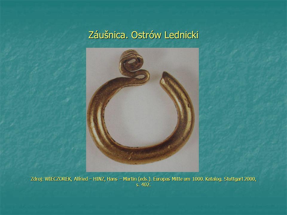 Záušnica. Ostrów Lednicki Zdroj: WIECZOREK, Alfried – HINZ, Hans – Martin (eds.).