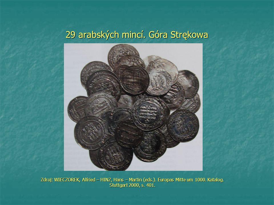 29 arabských mincí. Góra Strękowa Zdroj: WIECZOREK, Alfried – HINZ, Hans – Martin (eds.).
