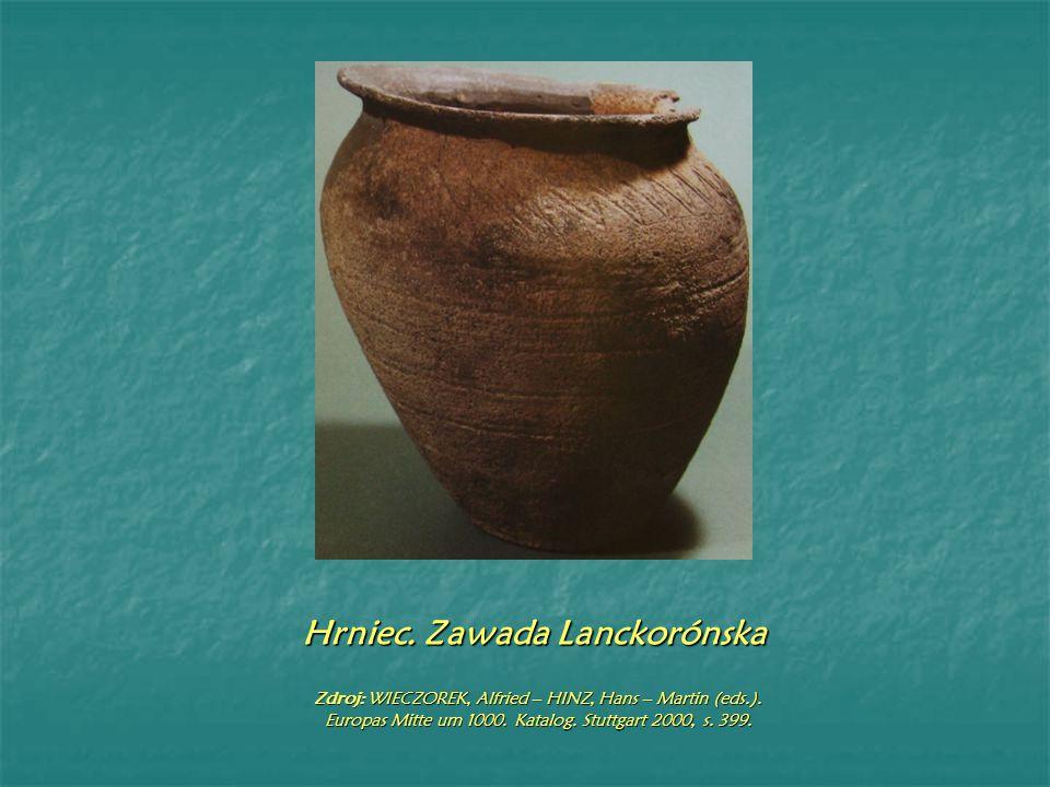 Hrniec. Zawada Lanckorónska Zdroj: WIECZOREK, Alfried – HINZ, Hans – Martin (eds.).