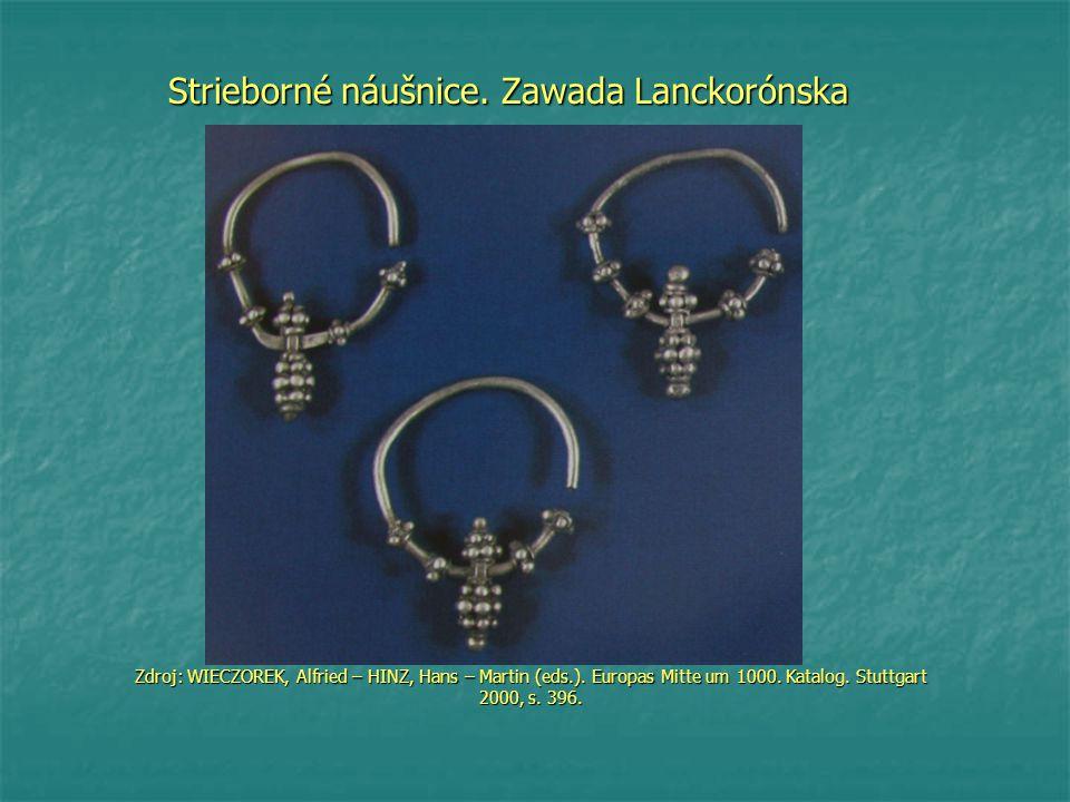 Strieborné náušnice.Zawada Lanckorónska Zdroj: WIECZOREK, Alfried – HINZ, Hans – Martin (eds.).