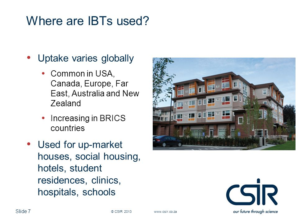 Slide 7 Where are IBTs used.