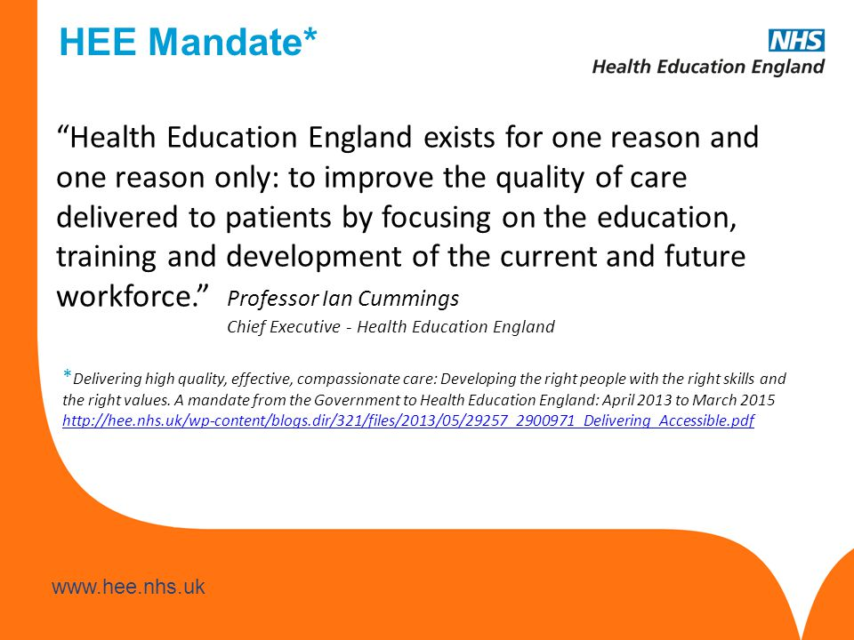 www.hee.nhs.uk Our Mandate A flavour of what it includes…..