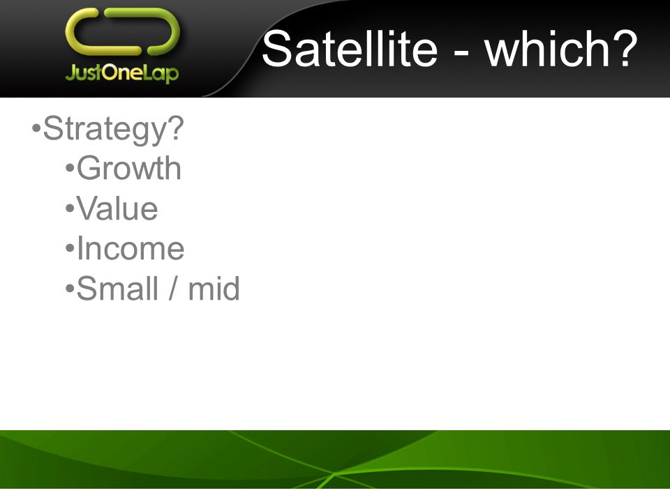 Satellite - which Strategy Growth Value Income Small / mid