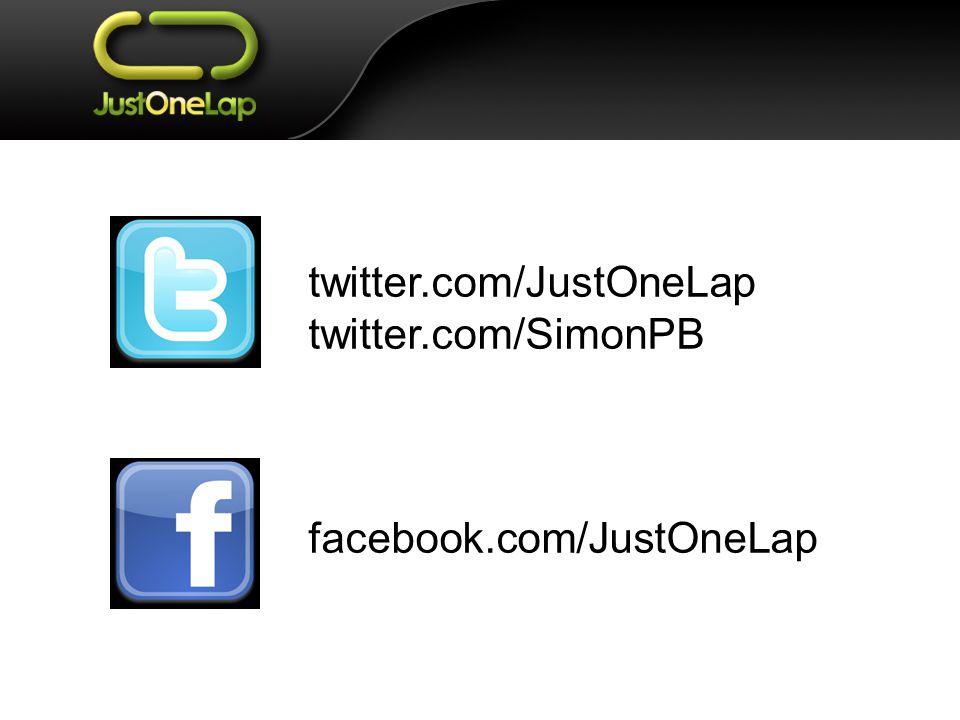 twitter.com/JustOneLap twitter.com/SimonPB facebook.com/JustOneLap