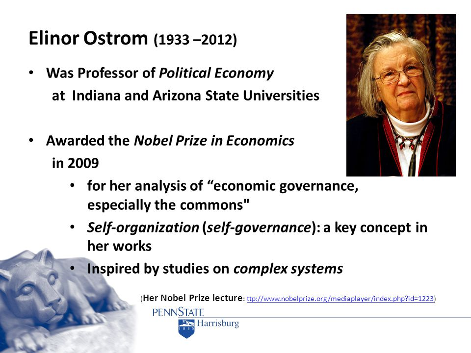 Elinor Ostrom (1933 –2012) Was Professor of Political Economy at Indiana and Arizona State Universities Awarded the Nobel Prize in Economics in 2009 f