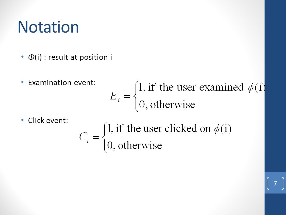 Notation Φ(i) : result at position i Examination event: Click event: 7