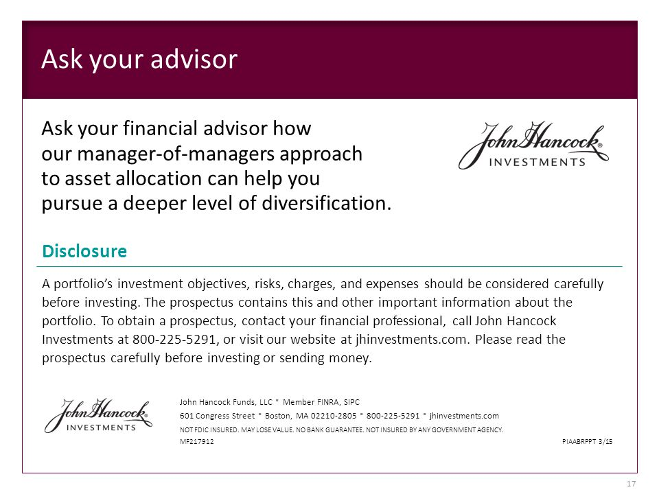 Ask your advisor Ask your financial advisor how our manager-of-managers approach to asset allocation can help you pursue a deeper level of diversification.