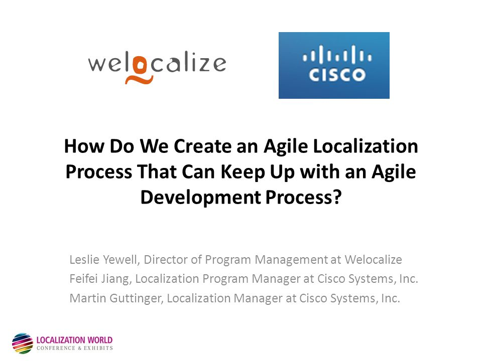 How Do We Create an Agile Localization Process That Can Keep Up with an Agile Development Process.