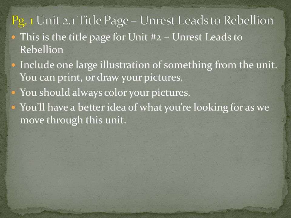 This is the title page for Unit #2 – Unrest Leads to Rebellion Include one large illustration of something from the unit.