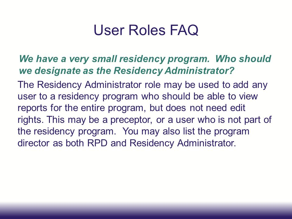 User Roles FAQ We have a very small residency program.