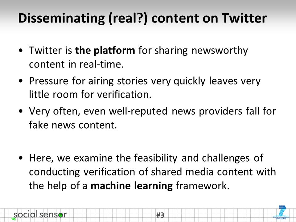 Disseminating (real?) content on Twitter Twitter is the platform for sharing newsworthy content in real-time.
