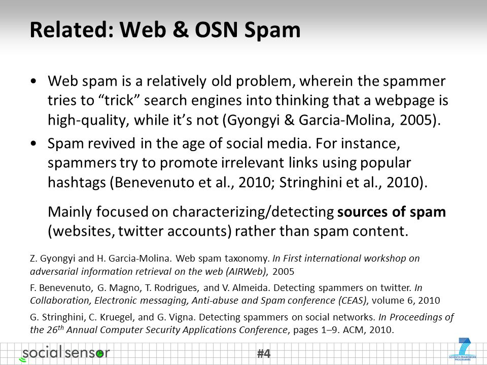 Related: Web & OSN Spam Web spam is a relatively old problem, wherein the spammer tries to trick search engines into thinking that a webpage is high-quality, while it's not (Gyongyi & Garcia-Molina, 2005).