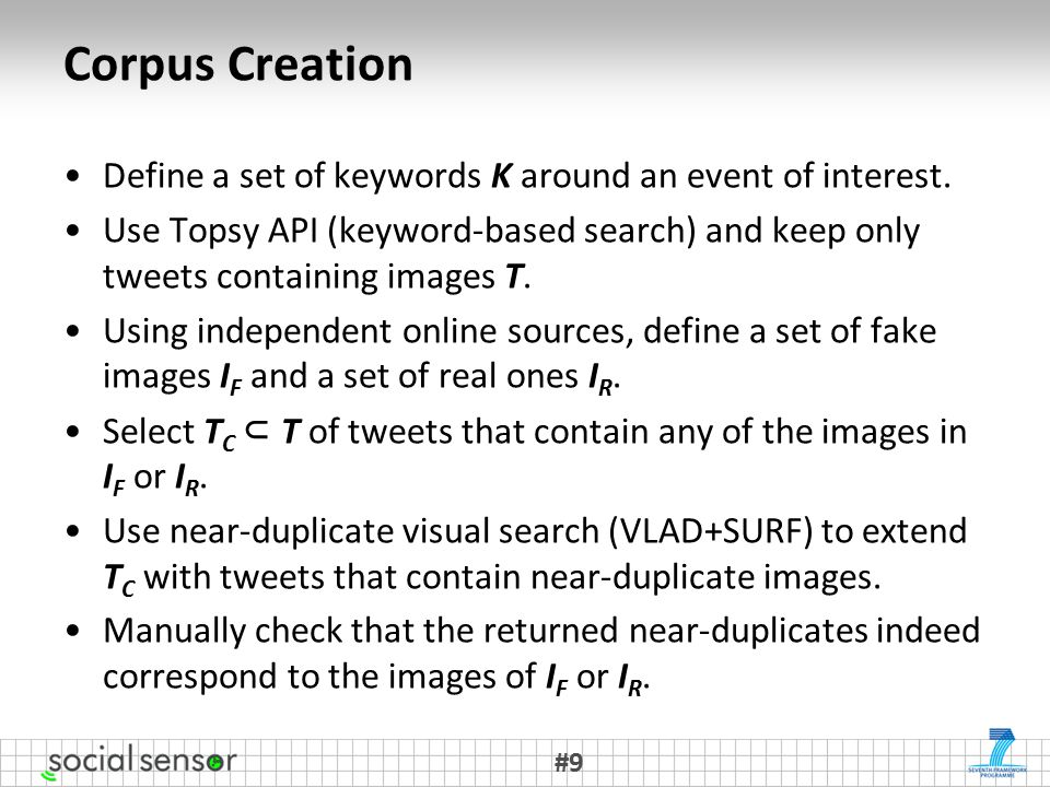 Corpus Creation Define a set of keywords K around an event of interest.