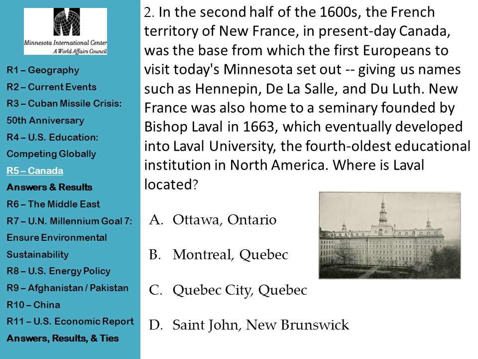 2. In the second half of the 1600s, the French territory of New France, in present-day Canada, was the base from which the first Europeans to visit to