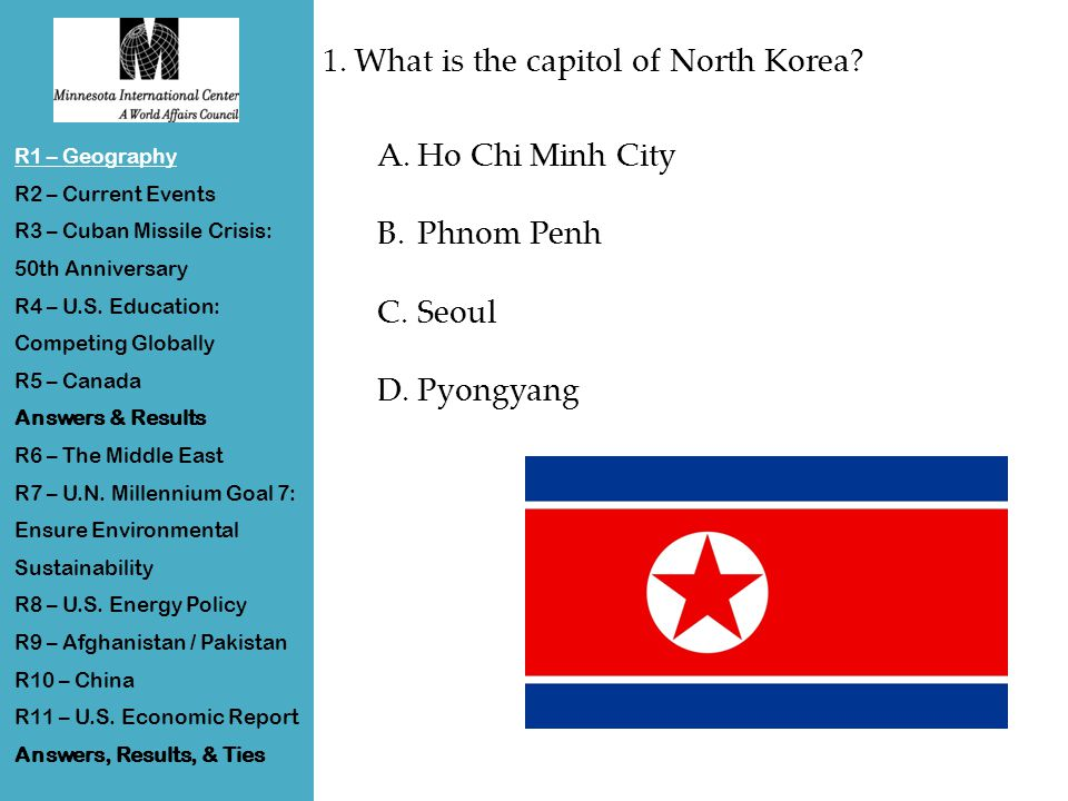 Answer R1 – Geography R2 – Current Events R3 – Cuban Missile Crisis: 50th Anniversary R4 – U.S.