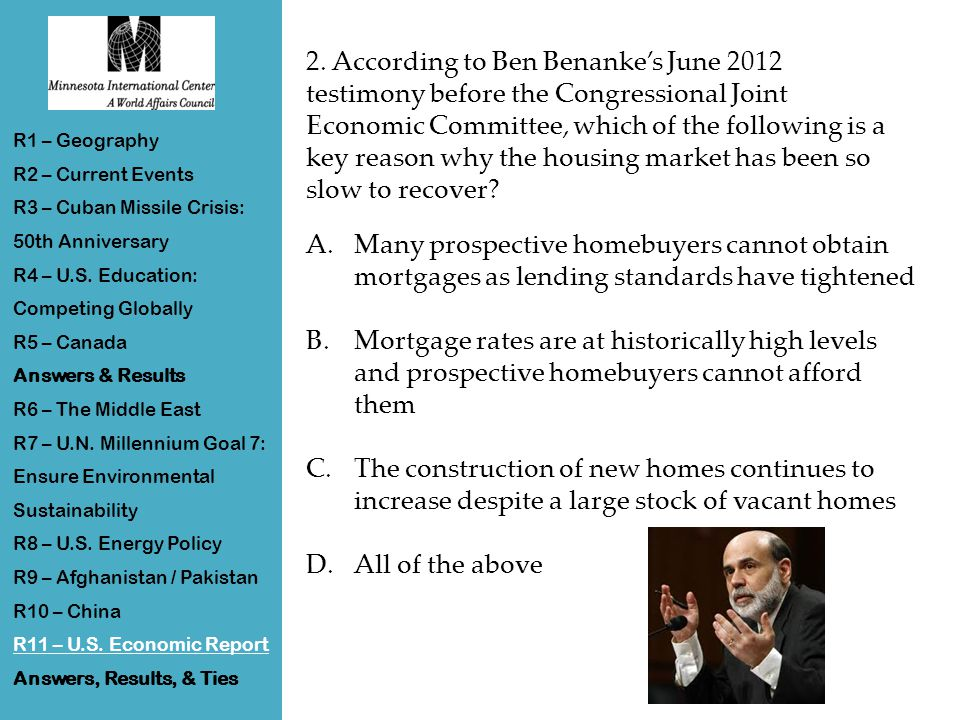 2. According to Ben Benanke's June 2012 testimony before the Congressional Joint Economic Committee, which of the following is a key reason why the ho