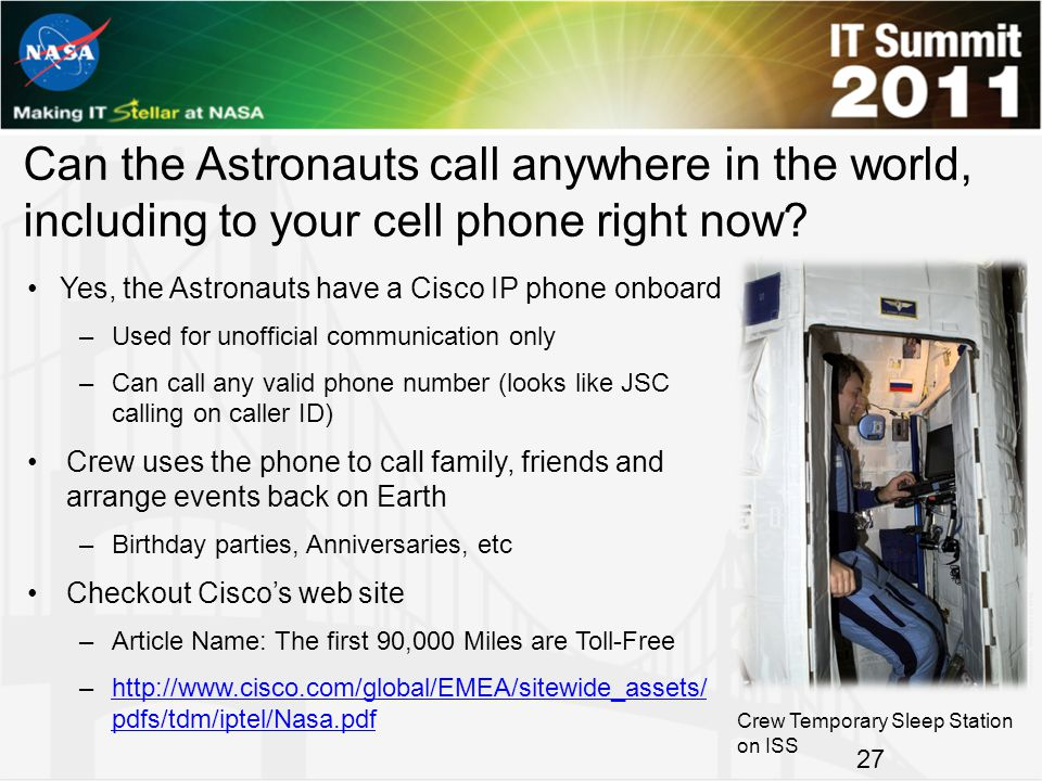 Can the Astronauts call anywhere in the world, including to your cell phone right now.