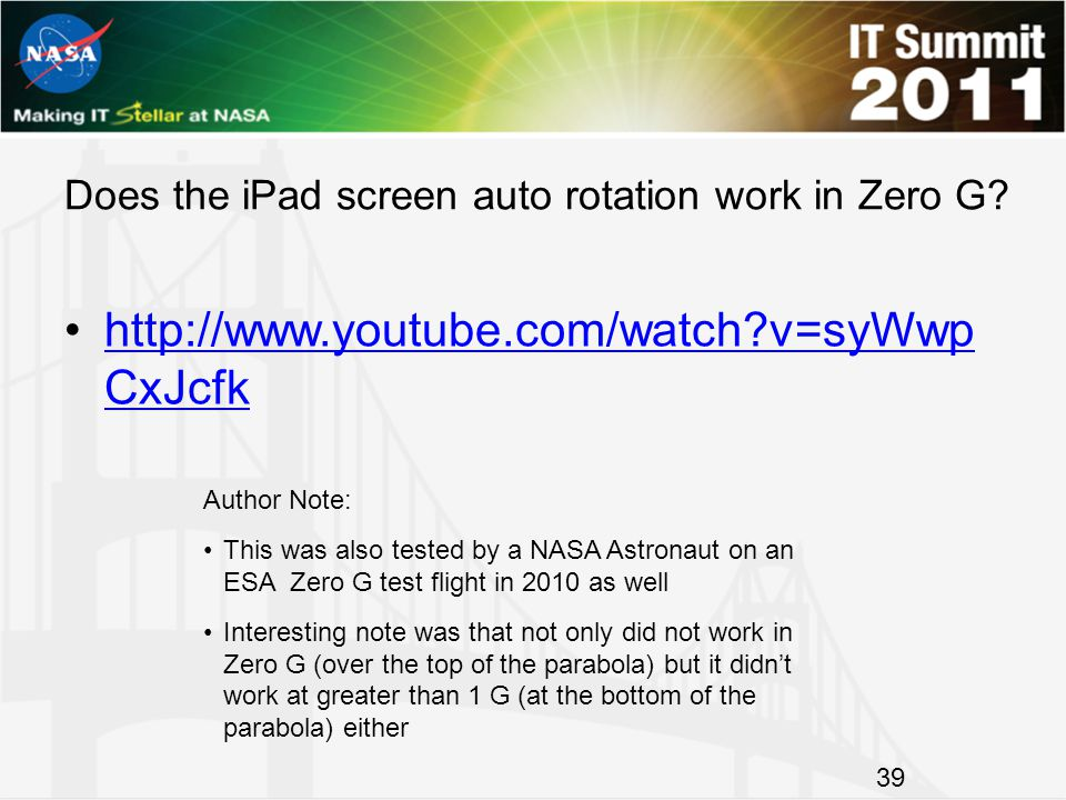 Does the iPad screen auto rotation work in Zero G? http://www.youtube.com/watch?v=syWwp CxJcfkhttp://www.youtube.com/watch?v=syWwp CxJcfk Author Note: