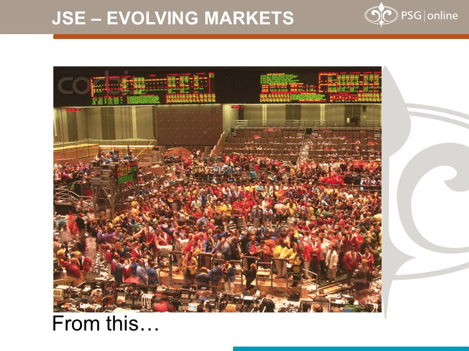 JSE – EVOLVING MARKETS … where you could expect this…