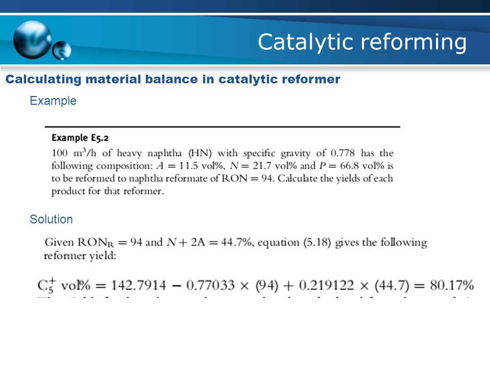 Catalytic reforming Calculating material balance in catalytic reformer Example Solution