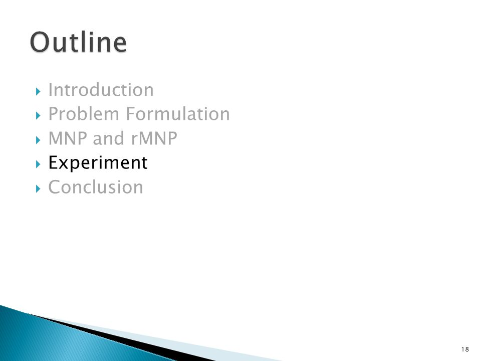  Introduction  Problem Formulation  MNP and rMNP  Experiment  Conclusion 18