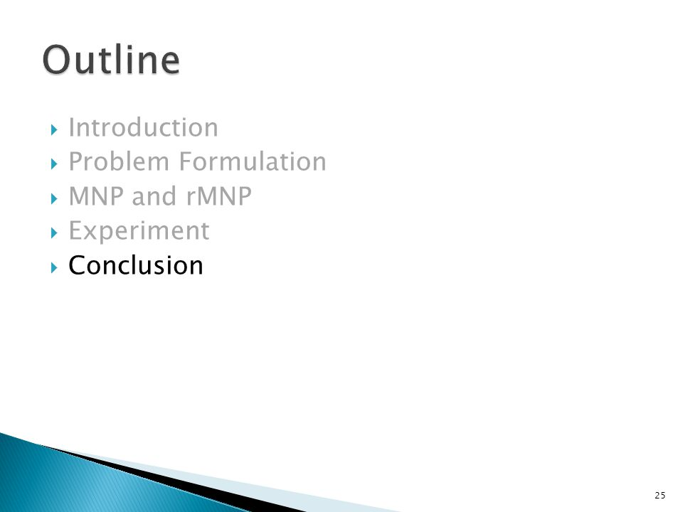  Introduction  Problem Formulation  MNP and rMNP  Experiment  Conclusion 25