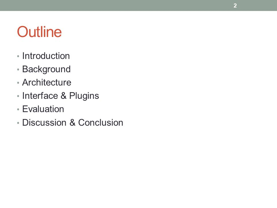 Outline Introduction Background Architecture Interface & Plugins Evaluation Discussion & Conclusion 2