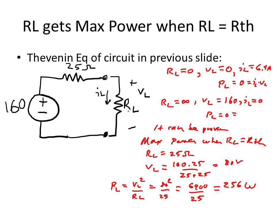 RL gets Max Power when RL = Rth Thevenin Eq of circuit in previous slide: